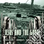 Jesus And The Gurus - Blood, Sweat And Tears cd musicale di JESUS AND THE GURUS