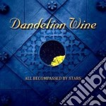 Dandelion Wine - All Becompassed By... cd musicale di Wine Dandelion