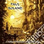 Paul Roland - A Cabinet Of Curiosities cd musicale di Paul Roland