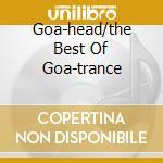 GOA-HEAD/THE BEST OF GOA-TRANCE cd musicale di ARTISTI VARI (2CD) VOL.16