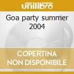 Goa party summer 2004 cd musicale di Artisti Vari