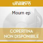 Mourn ep cd musicale