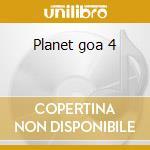 Planet goa 4 cd musicale