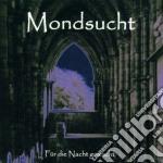 Mondsucht - Fur Die Nacht Gemacht cd musicale di Mondsucht