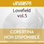 Lovefield vol.5 cd musicale