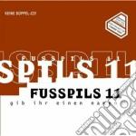 Fusspils 11 - Gib Ihr Einen Namem cd musicale di FUSSPILS 11