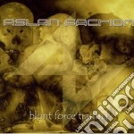Aslan Faction - Blunt Force Trauma cd musicale di Faction Aslan