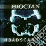 Hioctan - Headscan cd musicale di HIOCTAN
