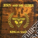 Jesus And The Gurus - King Ov Salo' cd musicale di JESUS AND THE GURUS