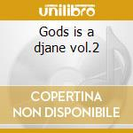 Gods is a djane vol.2 cd musicale di Artisti Vari