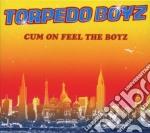 Torpedo Boyz - Cum On Feel The Boyz cd musicale di TORPEDO BOYZ