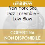Low blow cd musicale di New york ska-jazz ensamble