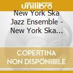New york ska jazz ensemble cd musicale di New york ska-jazz ensamble
