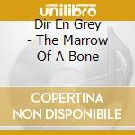 THE MARROW OF A BONE cd musicale di Dir en grey
