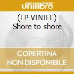 (LP VINILE) Shore to shore lp vinile di Palm Norman