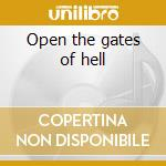Open the gates of hell cd musicale