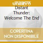 WELCOME THE END cd musicale di DISTANT THUNDER