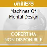 MACHINES OF MENTAL DESIGN cd musicale di GUARDIANS OF TIME