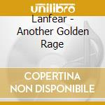 ANOTHER GOLDEN RAGE cd musicale di LANFEAR