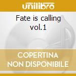 Fate is calling vol.1 cd musicale