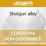 Shotgun alley cd musicale