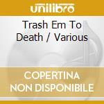 Thrash 'em to death cd musicale