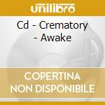 CD - CREMATORY - AWAKE cd musicale di CREMATORY