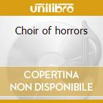 Choir of horrors cd musicale di MESSIAH