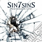 Sin7sins - Perversion Ltd. cd musicale di SIN7SINS