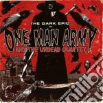 One Man Army & The Undead Quartet - The Dark Epic cd musicale di ONE MAN ARMY & THE U