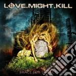 Brace for impact cd musicale di Love.might.kill
