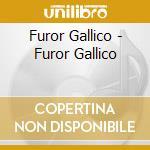 Furor gallico cd musicale di Gallico Furor