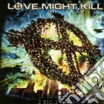 Love.might.kill - 2 Big 2 Fail cd musicale di Love.might.kill