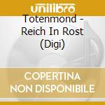 Reich in rost cd musicale di Totenmond