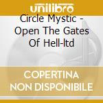 OPEN AT THE GATES OF HELL/Ltd.Ed. cd musicale di MYSTIC CIRCLE