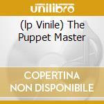 (LP VINILE) THE PUPPET MASTER                         lp vinile di KING DIAMOND
