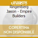 Ringenberg Jason - Empire Builders cd musicale di RINGENBERG JASON