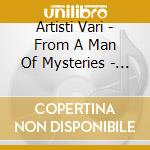 Artisti Vari - From A Man Of Mysteries - Steve Wynn Tribute cd musicale di STEVE WYNN TRIBUTE