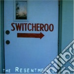 SWITCHEROO cd musicale di RESENTMENTS
