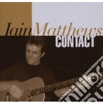 CONTACT cd musicale di IAIN MATTHEWS (CD+DVD)