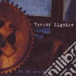 AS OF YESTERDAY cd musicale di ALGUIRE TREVOR