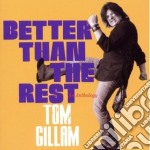 Tom Gillam - Better Than The Rest cd musicale di Gillam Tom