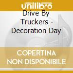 Decoration day cd musicale di Drive by truckers