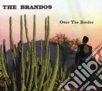 OVER THE BORDER cd musicale di THE BRANDOS