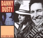 CAST IRON SOUL  (CD + DVD) cd musicale di DANNY & DUSTY