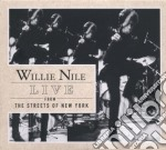 LIVE FROM STREETS NEWYORK cd musicale di WILLIE NILE (CD+DVD)
