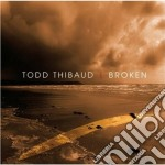 Todd Thibaud - Broken cd musicale di TODD THIBAUD