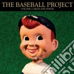 Volume 2:high & inside cd musicale di THE BASEBALL PROJECT