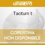 Taciturn t cd musicale