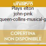 Plays elton john-pink floyd-queen-collins-musical-genesis cd musicale di Royal philharmonic orchestra